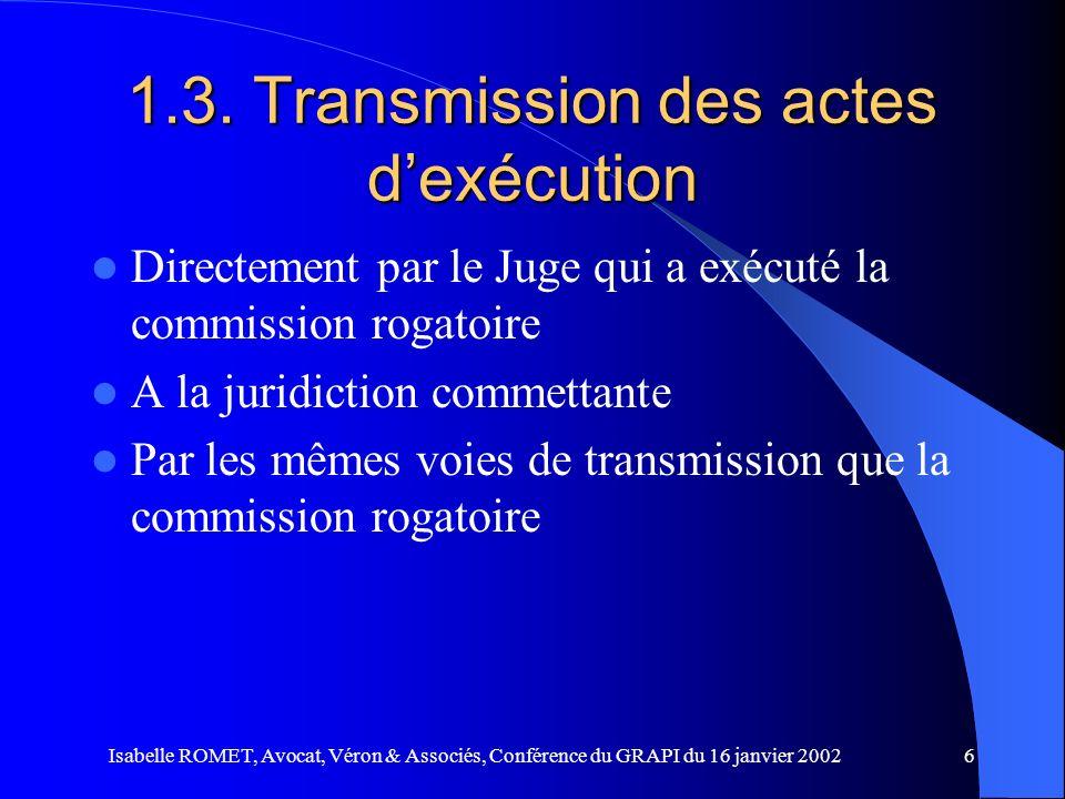 Isabelle ROMET, Avocat, Véron & Associés, Conférence du GRAPI du 16 janvier 20026 1.3. Transmission des actes dexécution Directement par le Juge qui a
