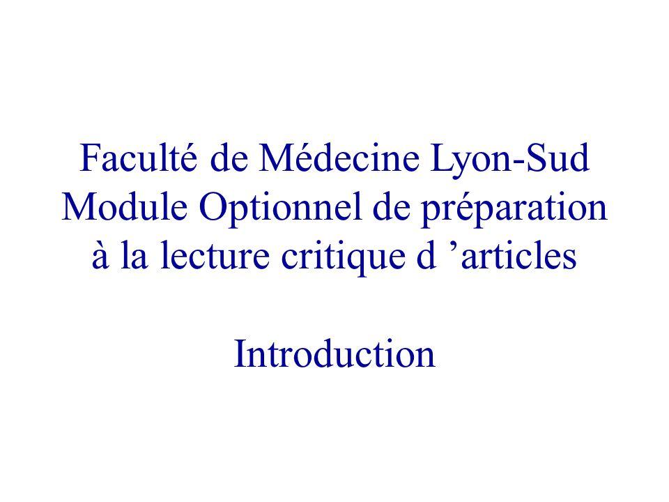 Faculté de Médecine Lyon-Sud Module Optionnel de préparation à la lecture critique d articles Introduction