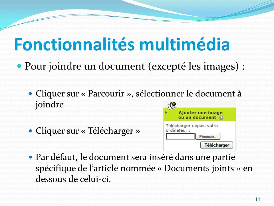 Fonctionnalités multimédia Pour joindre un document (excepté les images) : Cliquer sur « Parcourir », sélectionner le document à joindre Cliquer sur «