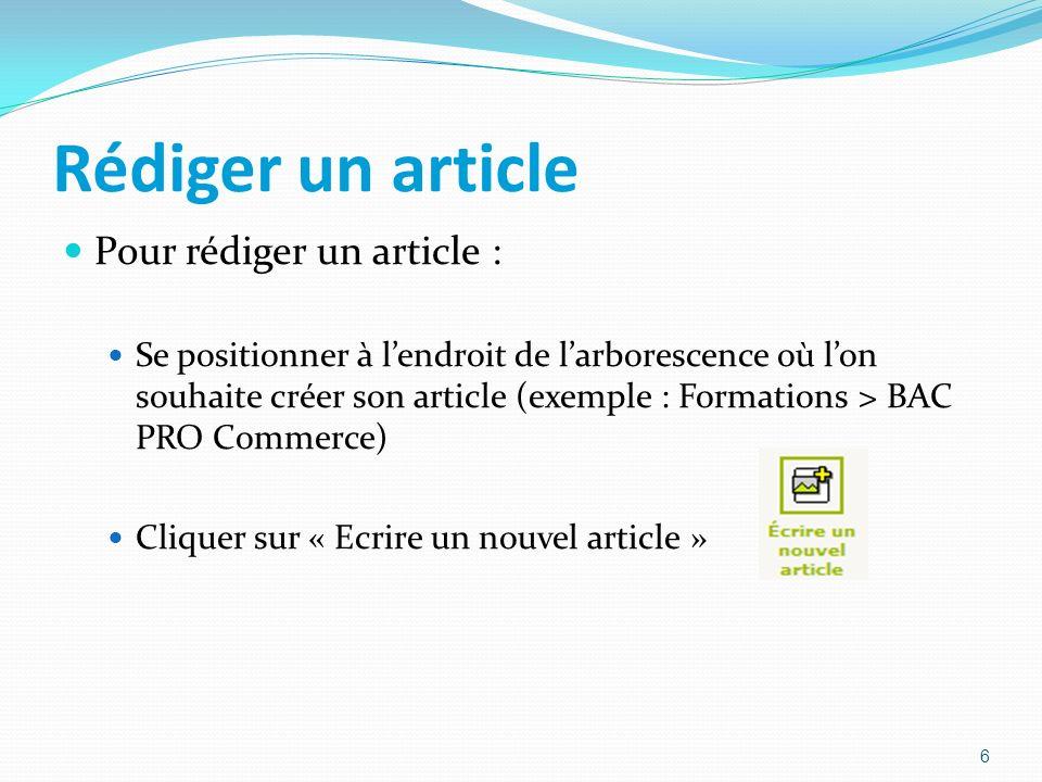 Rédiger un article Pour rédiger un article : Se positionner à lendroit de larborescence où lon souhaite créer son article (exemple : Formations > BAC