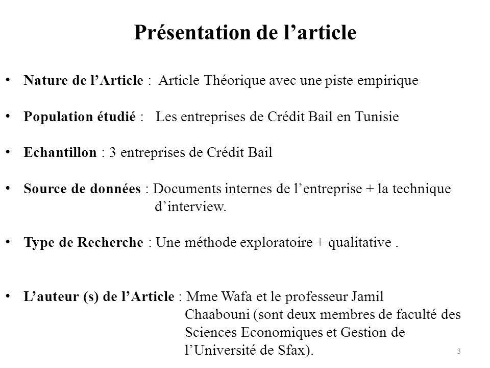 Présentation de larticle Nature de lArticle : Article Théorique avec une piste empirique Population étudié : Les entreprises de Crédit Bail en Tunisie