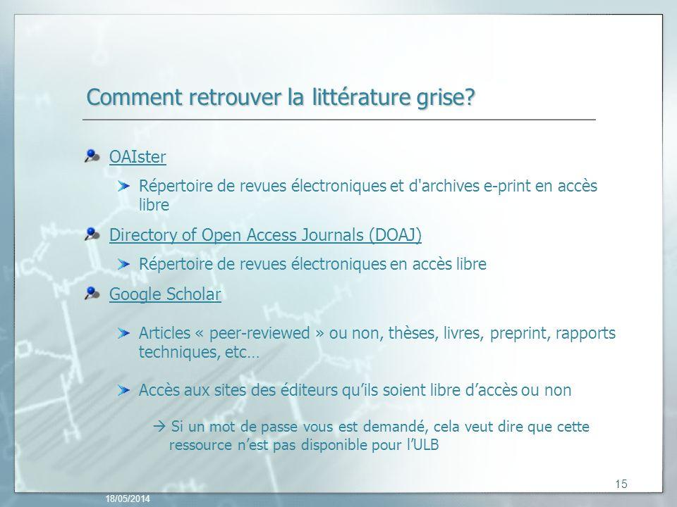 18/05/2014 15 Comment retrouver la littérature grise.