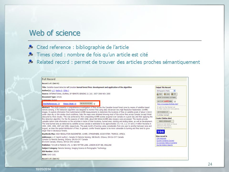 Web of science Cited reference : bibliographie de larticle Times cited : nombre de fois quun article est cité Related record : permet de trouver des a