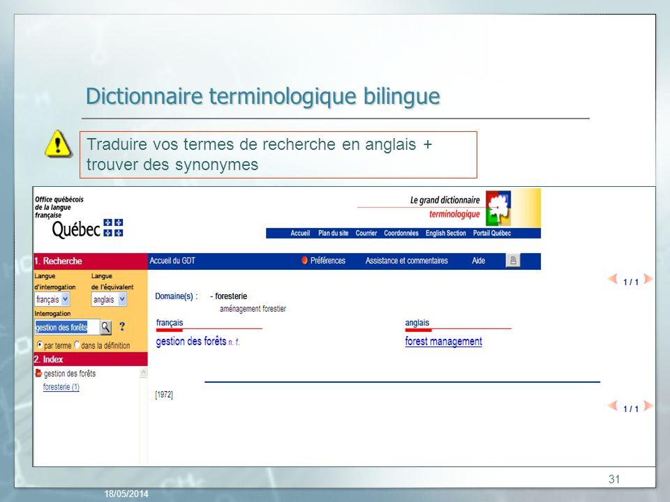 Dictionnaire terminologique bilingue 18/05/2014 31 Traduire vos termes de recherche en anglais + trouver des synonymes