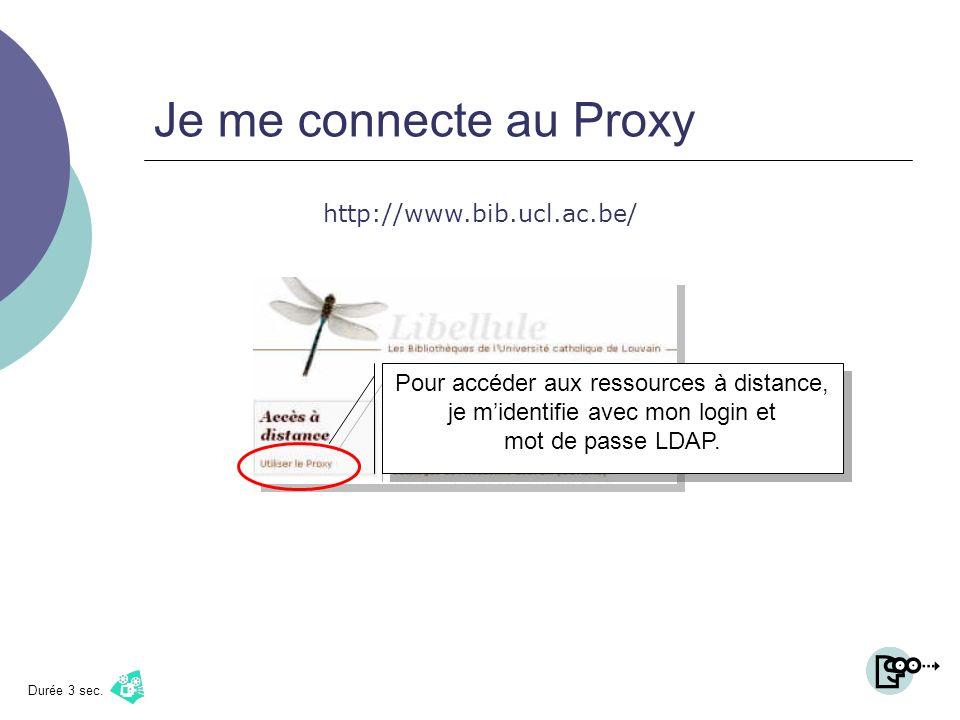 Je me connecte au Proxy http://www.bib.ucl.ac.be/ Pour accéder aux ressources à distance, je midentifie avec mon login et mot de passe LDAP.