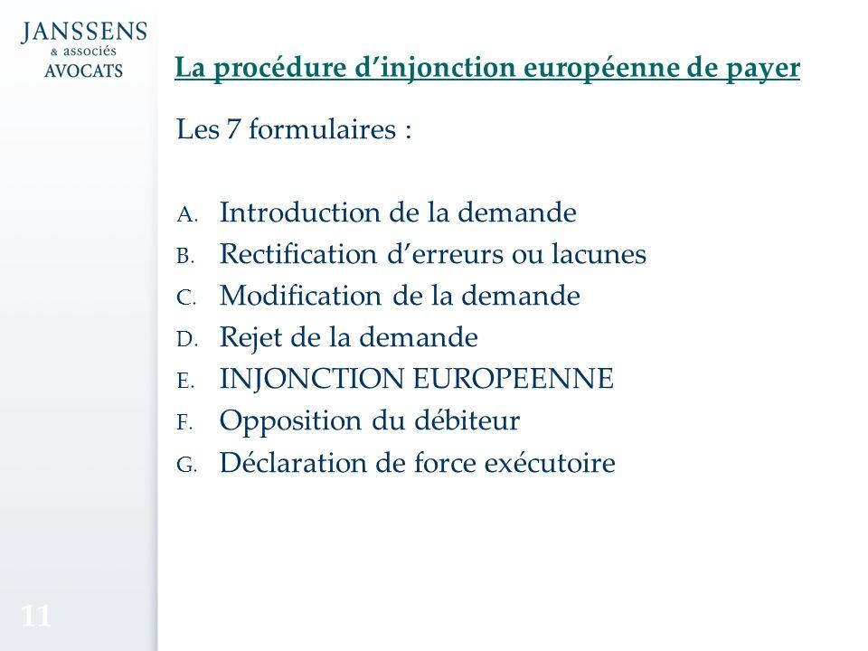 La procédure dinjonction européenne de payer Les 7 formulaires : A.