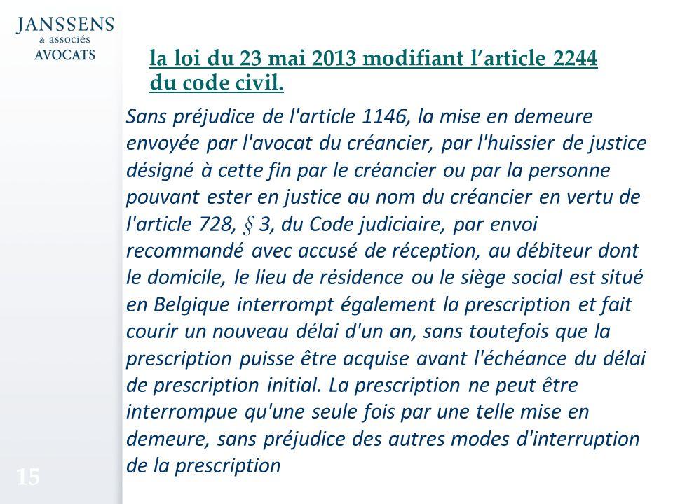 la loi du 23 mai 2013 modifiant larticle 2244 du code civil.