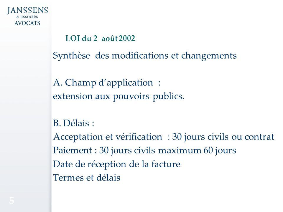 LOI du 2 août 2002 Synthèse des modifications et changements A.