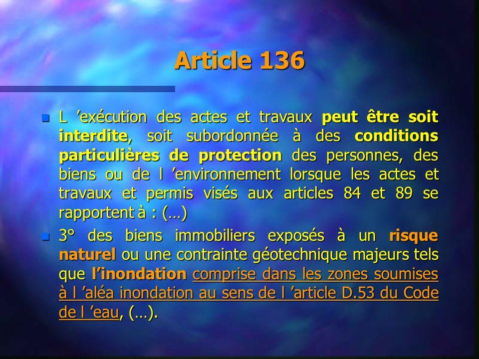 Article 136 n L exécution des actes et travaux peut être soit interdite, soit subordonnée à des conditions particulières de protection des personnes,