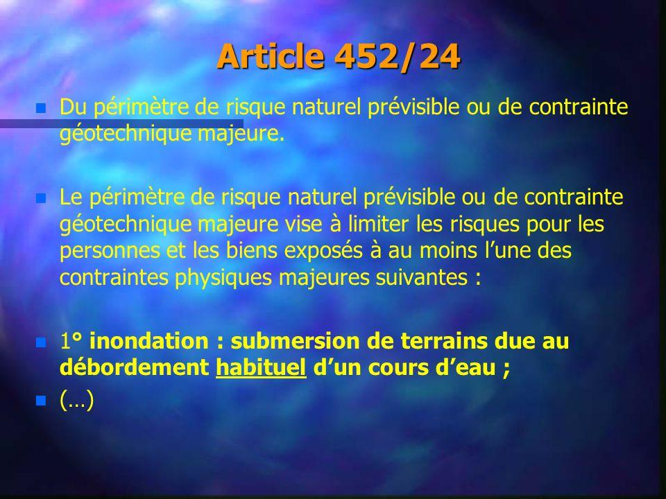 Article 452/24 n n Du périmètre de risque naturel prévisible ou de contrainte géotechnique majeure. n n Le périmètre de risque naturel prévisible ou d