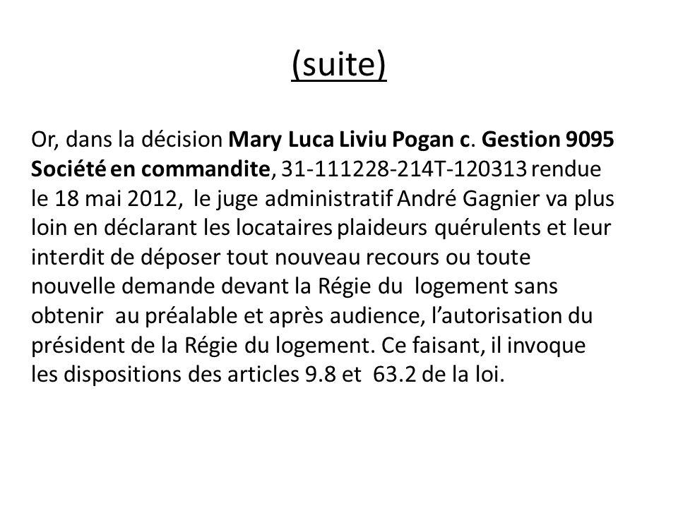 Or, dans la décision Mary Luca Liviu Pogan c. Gestion 9095 Société en commandite, 31-111228-214T-120313 rendue le 18 mai 2012, le juge administratif A