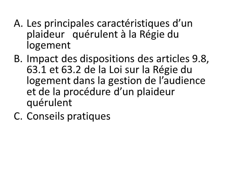 A.Les principales caractéristiques dun plaideur quérulent à la Régie du logement B.Impact des dispositions des articles 9.8, 63.1 et 63.2 de la Loi su