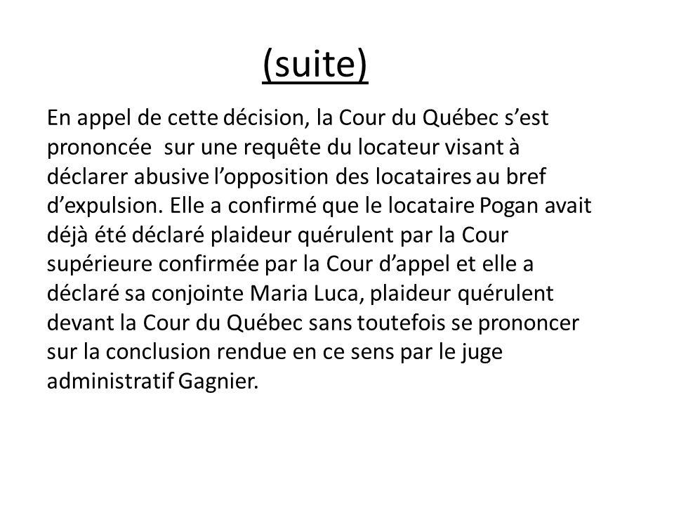 En appel de cette décision, la Cour du Québec sest prononcée sur une requête du locateur visant à déclarer abusive lopposition des locataires au bref