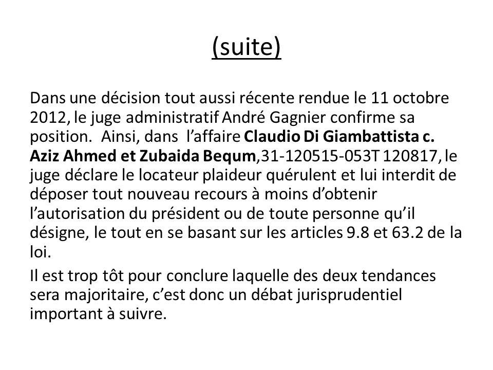 Dans une décision tout aussi récente rendue le 11 octobre 2012, le juge administratif André Gagnier confirme sa position. Ainsi, dans laffaire Claudio
