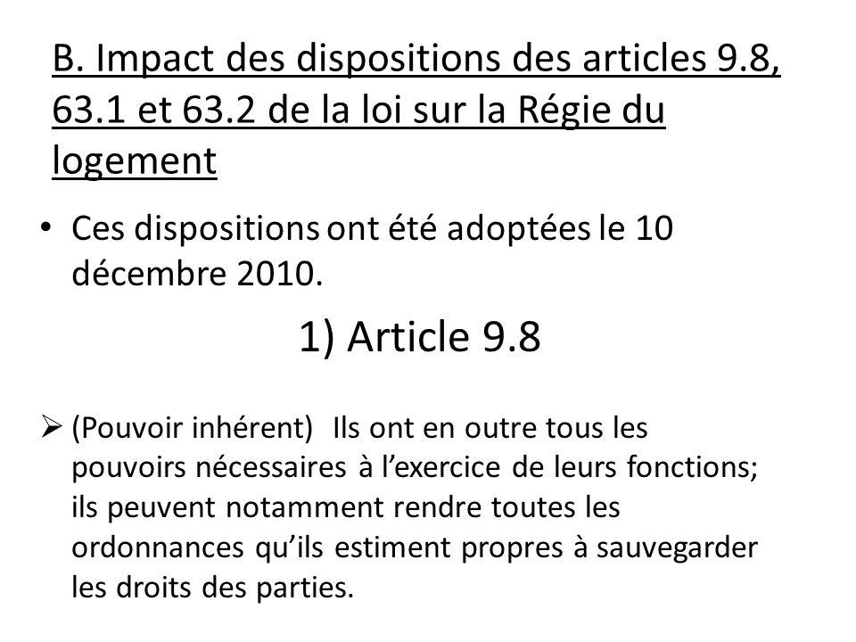 B. Impact des dispositions des articles 9.8, 63.1 et 63.2 de la loi sur la Régie du logement Ces dispositions ont été adoptées le 10 décembre 2010. 1)