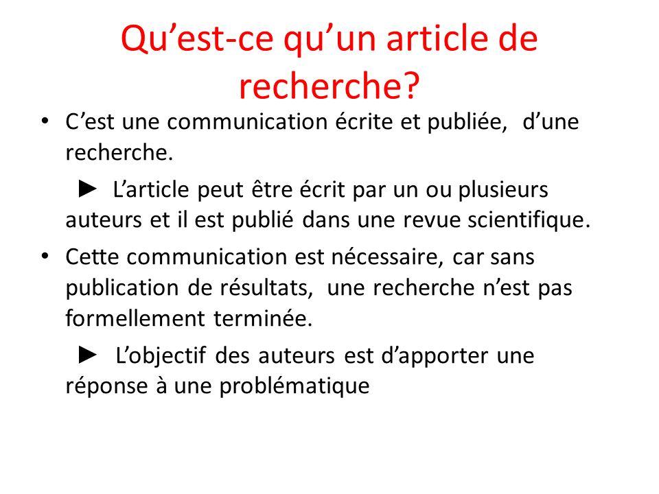 Quest-ce quun article de recherche.Cest une communication écrite et publiée, dune recherche.