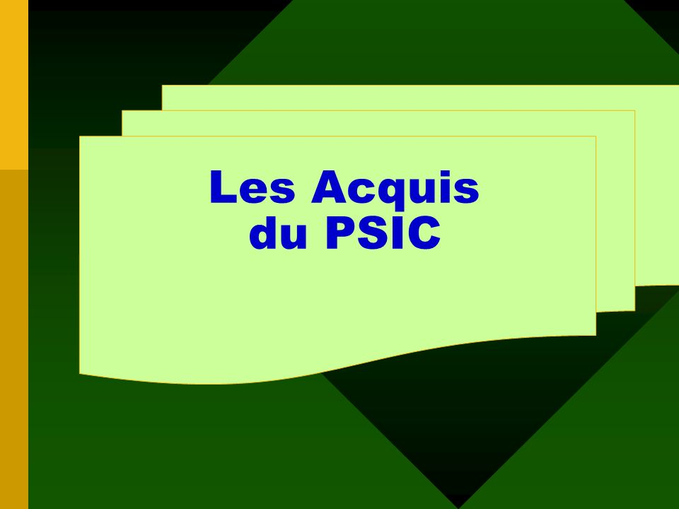 Les Acquis du PSIC