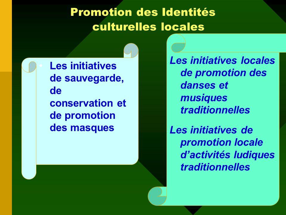 Les acquis pour le développement culturel local La promotion des identités culturelles locales ; La promotion du patrimoine et des savoir-faire locaux