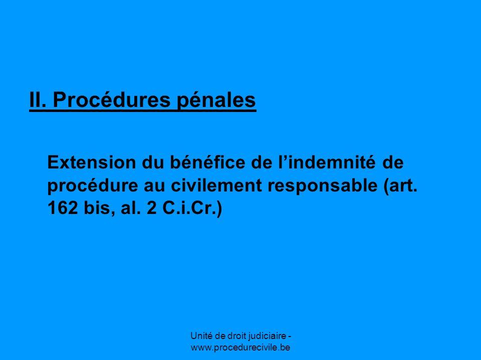 Unité de droit judiciaire - www.procedurecivile.be Entrée en vigueur de la loi du 21 février 2010 1.