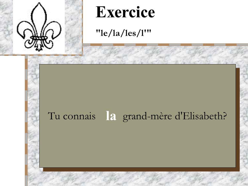 Your Logo Here Tu connais grand-mère d Elisabeth Exercice le/la/les/l la