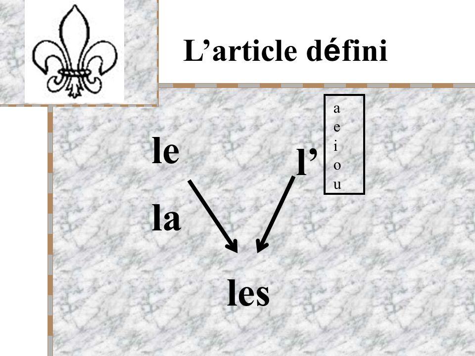 Your Logo Here Larticle d é fini L article défini accompagne un nom pour indiquer que l objet qu il désigne est connu.