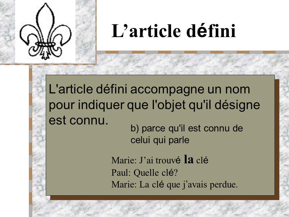 Your Logo Here Larticle d é fini Dans certaines expressions exclamatives Oh, la belle maison !