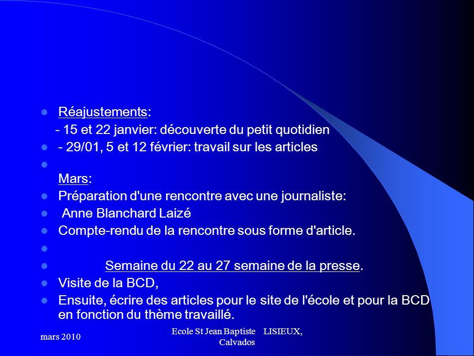 Réajustements: - 15 et 22 janvier: découverte du petit quotidien - 29/01, 5 et 12 février: travail sur les articles Mars: Préparation d'une rencontre