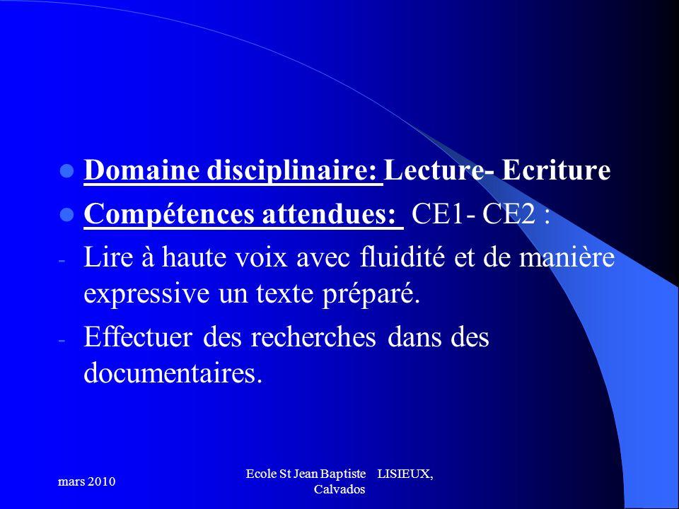 Domaine disciplinaire: Lecture- Ecriture Compétences attendues: CE1- CE2 : - Lire à haute voix avec fluidité et de manière expressive un texte préparé