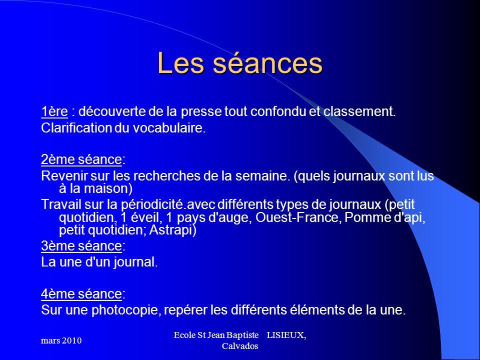 Les séances 1ère : découverte de la presse tout confondu et classement. Clarification du vocabulaire. 2ème séance: Revenir sur les recherches de la se