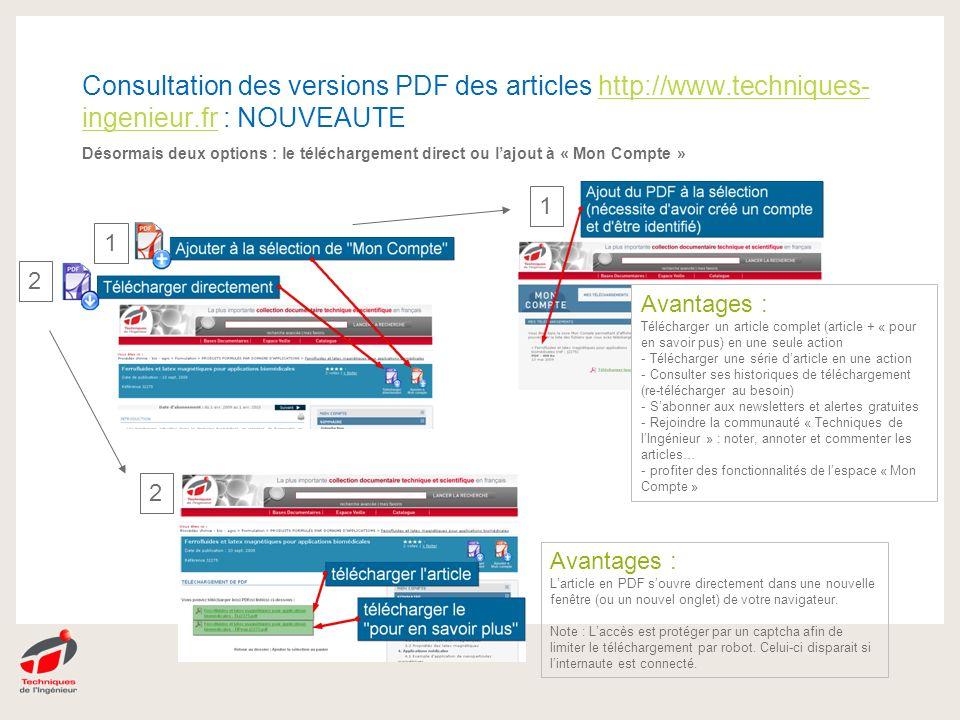 Consultation des versions PDF des articles http://www.techniques- ingenieur.fr : NOUVEAUTE Désormais deux options : le téléchargement direct ou lajout
