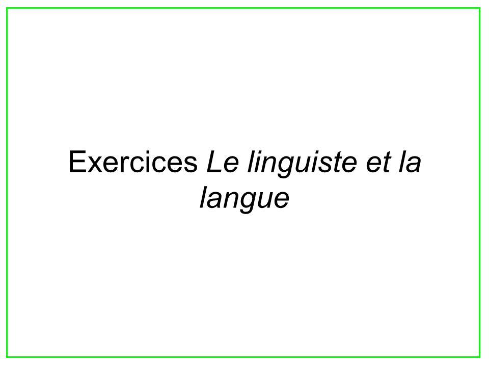 2 Exercices Le linguiste et la langue