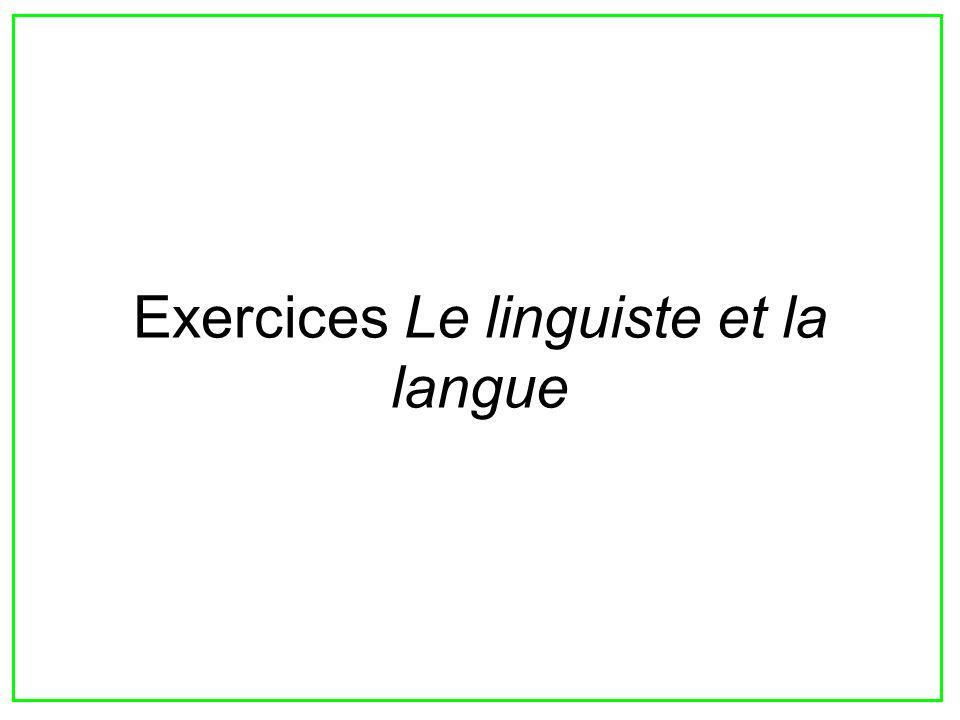 43 Exercice 7 Un linguiste doit parler beaucoup de langues.