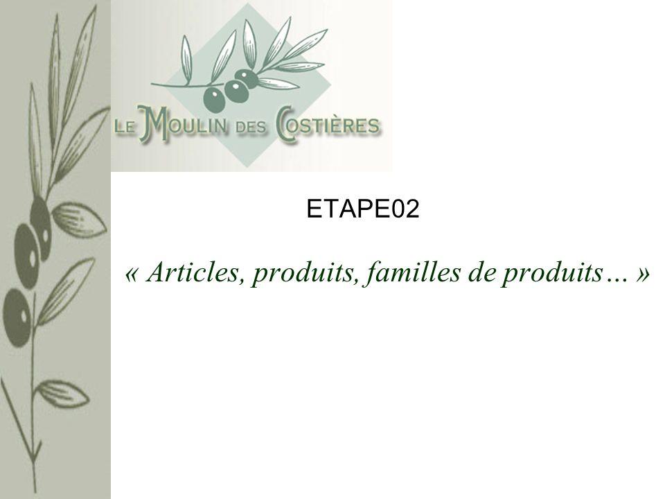 ETAPE02 « Articles, produits, familles de produits… »