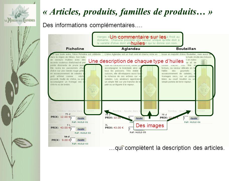 « Articles, produits, familles de produits… » Des informations complémentaires…. …qui complètent la description des articles. Un commentaire sur les h