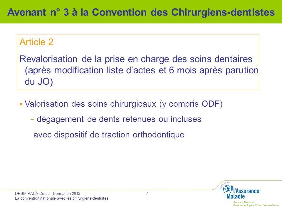 DRSM PACA Corse - Formation 2013 La convention nationale avec les chirurgiens-dentistes 7 Avenant n° 3 à la Convention des Chirurgiens-dentistes Artic