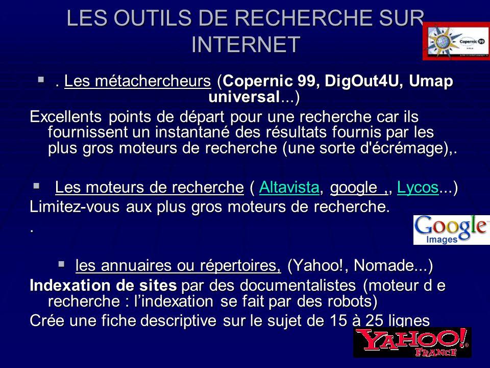 LES OUTILS DE RECHERCHE SUR INTERNET. Les métachercheurs (Copernic 99, DigOut4U, Umap universal...). Les métachercheurs (Copernic 99, DigOut4U, Umap u