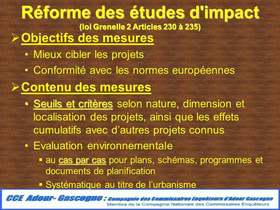 Réforme des études d'impact (loi Grenelle 2 Articles 230 à 235) Objectifs des mesures Mieux cibler les projets Conformité avec les normes européennes