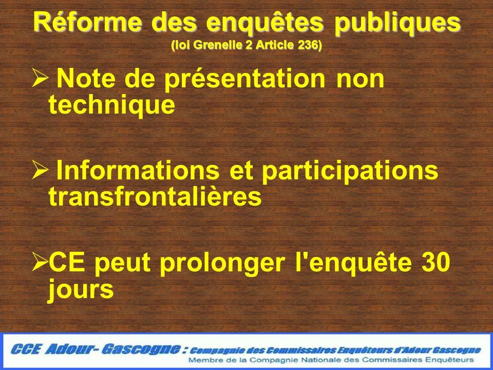 Réforme des enquêtes publiques (loi Grenelle 2 Article 236) Note de présentation non technique Informations et participations transfrontalières CE peu