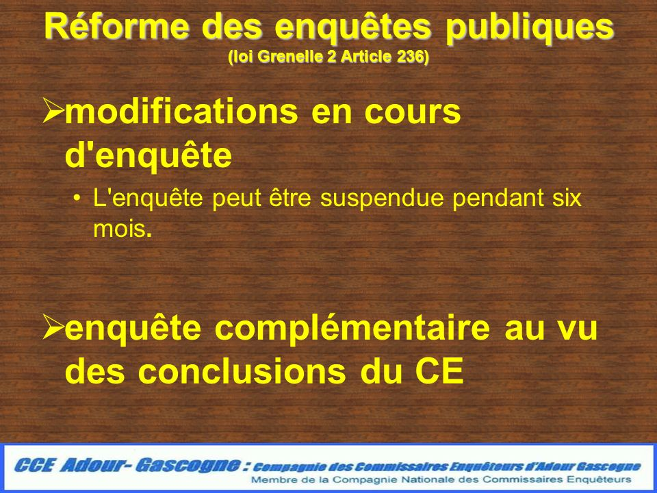 Réforme des enquêtes publiques (loi Grenelle 2 Article 236) Possibilité de nouveau CE Suspension de droit Avis défavorables du CE et doute sérieux sur légalité.