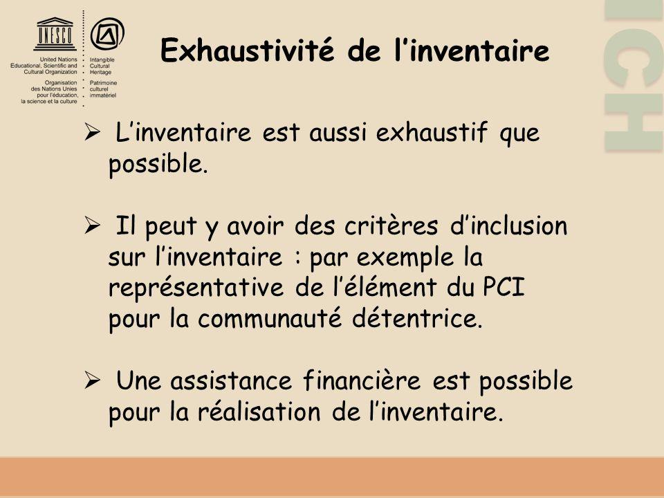 ICH Exhaustivité de linventaire Linventaire est aussi exhaustif que possible.