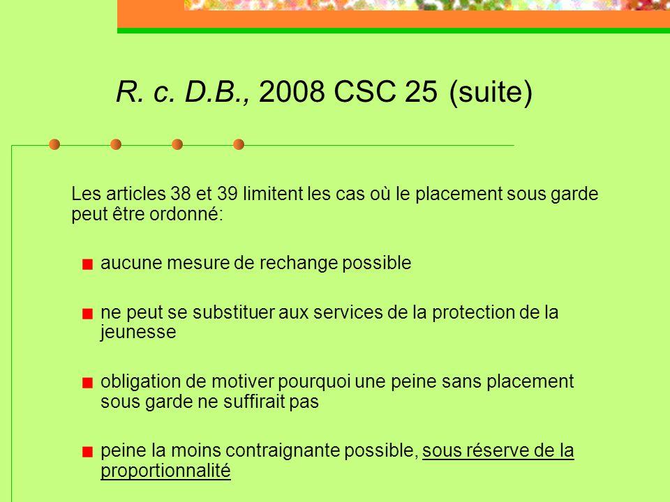 R. c. D.B., 2008 CSC 25 (suite) Le ministère public doit établir, hors de tout doute raisonnable, lexistence des facteurs aggravants quil invoque au m