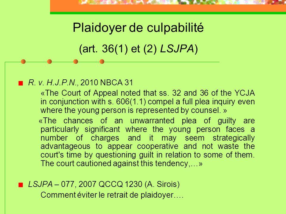 Enquête sur remise en liberté (suite) Applications jurisprudentielles (art. 515 C.cr. et art. 31 LSJPA): R. c. Rondeau, [1996] R.J.Q. 1155 (C.A.). (pr