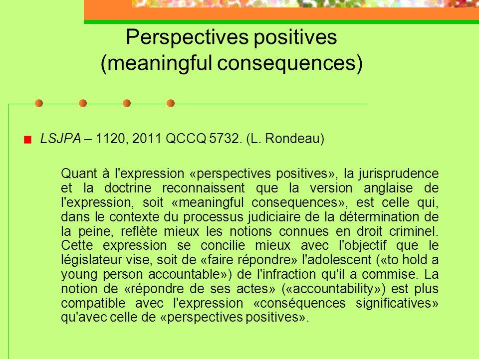 Peines spécifiques: facteurs à considérer Perspectives positives favorisant la réadaptation et la réinsertion sociale en vue d'une protection durable