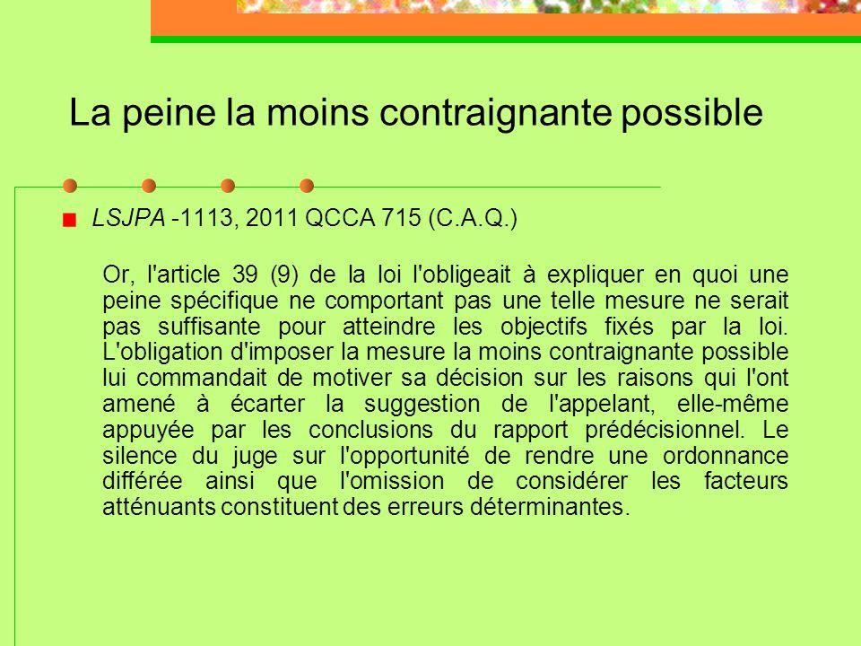 La peine ne peut être plus grave que celle dun adulte (suite) LSJPA -119, 2011 QCCQ 2522 (L. Rondeau) Suggestion commune non retenue dabsolution incon