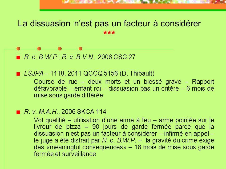 La peine la moins contraignante possible (suite) LSJPA –1111, 2011 QCCA 568 (C.A.Q.) « La LSJPA requiert du tribunal pour adolescents qu'il inflige la