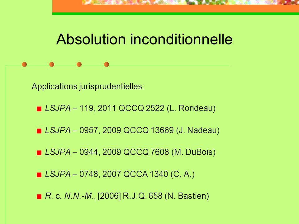 Absolution inconditionnelle Principes applicables: «sil estime que cette mesure est préférable pour ladolescent et non contraire à lintérêt public» (a