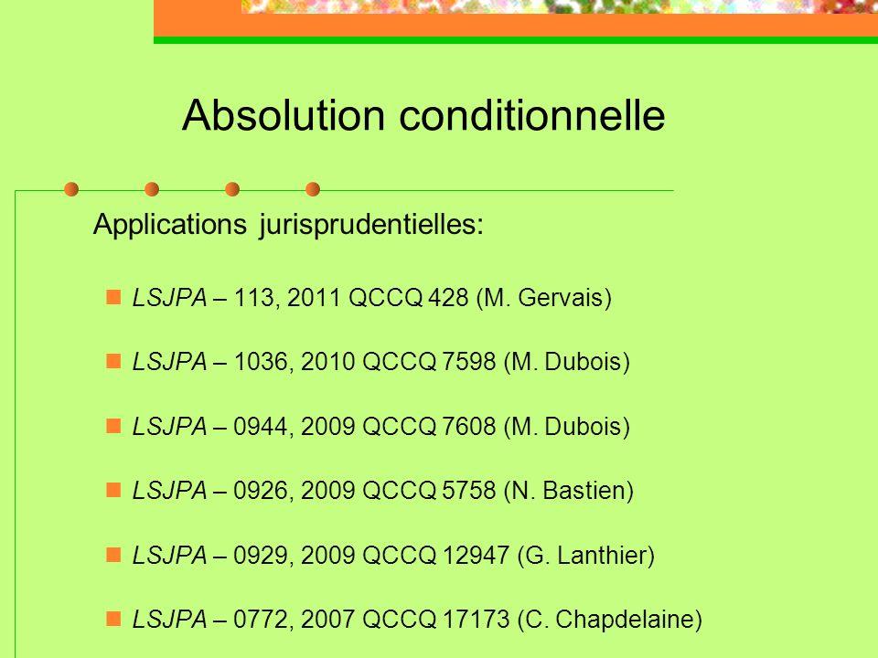 Absolution conditionnelle Principes applicables: Les critères applicables à l'imposition d'une absolution conditionnelle n'étant pas autrement précisé