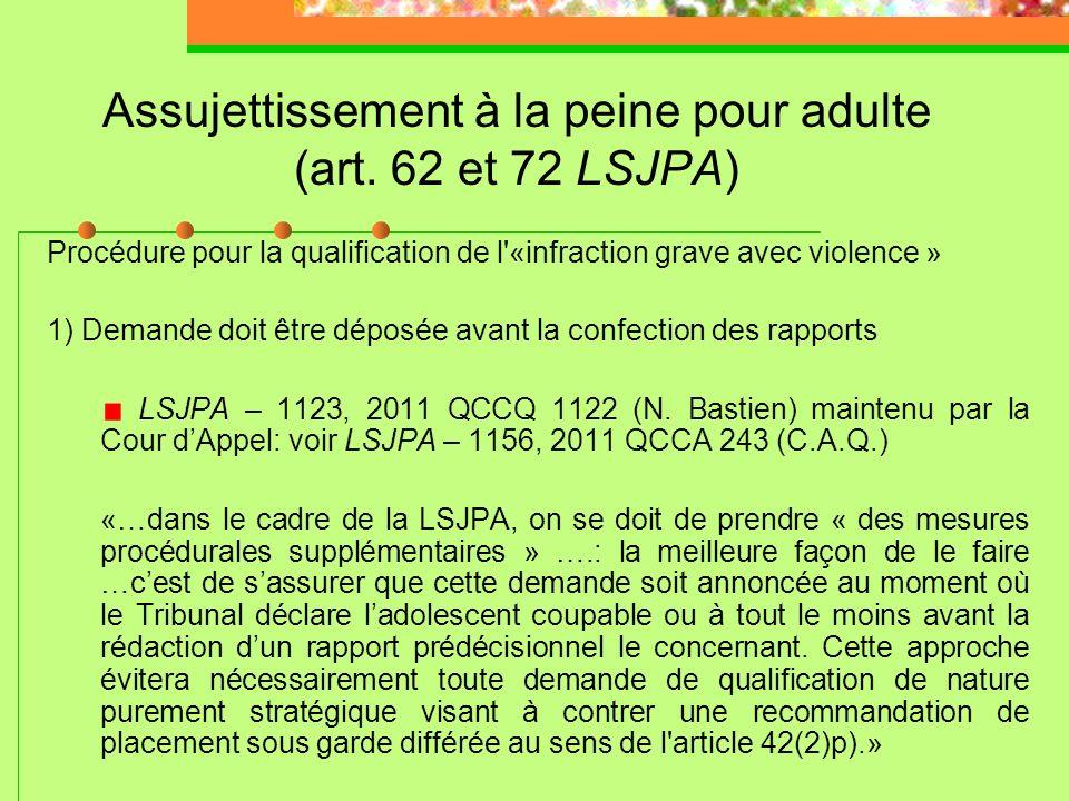 Assujettissement à la peine pour adulte (art. 62 et 72 LSJPA) Infraction désignée (art. 2 LSJPA) Infraction grave avec violence: « toute infraction co