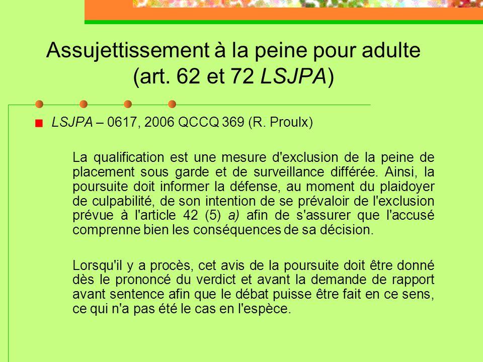 Assujettissement à la peine pour adulte (art. 62 et 72 LSJPA) Procédure pour la qualification de l'«infraction grave avec violence » 1) Demande doit ê