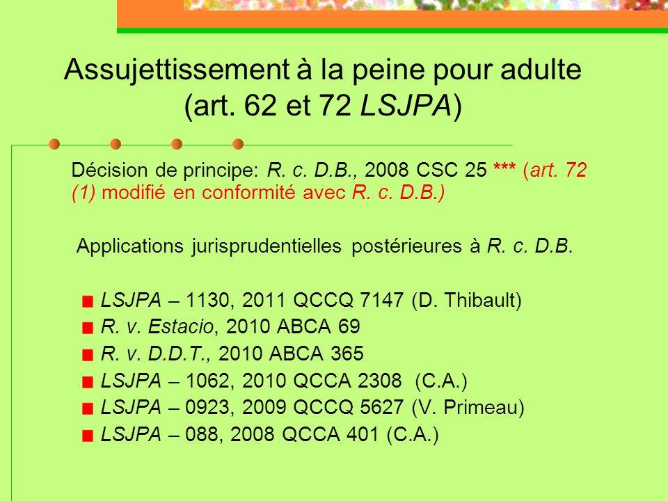 Assujettissement à la peine pour adulte (art. 62 et 72 LSJPA) Effet de la qualification d'« infraction grave avec violence » : 1) Ne plus pouvoir béné